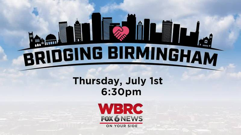 Bridging Birmingham on WBRC FOX6 News