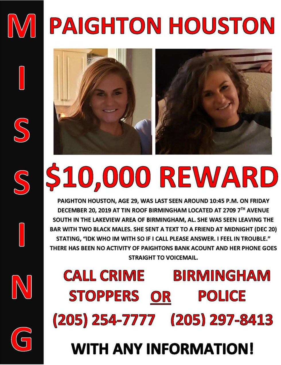 Paighton Houston has not been seen since December 20 after leaving the Tin Roof.