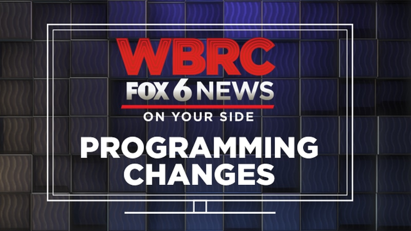 WBRC's programming schedule has recently changed and we want to make sure you are aware of the...